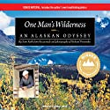 One Man's Wilderness: An Alaskan Odyssey (       UNABRIDGED) by Sam Keith, Richard Proenneke Narrated by Norman Dietz
