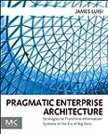 Pragmatic Enterprise Architecture: St...