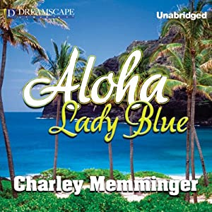 Aloha, Lady Blue | [Charley Memminger]