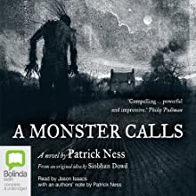 A Monster Calls (       UNABRIDGED) by Patrick Ness Narrated by Jason Isaacs