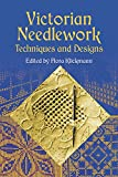 Victorian Needlework: Techniques and Designs (Dover Embroidery, Needlepoint)