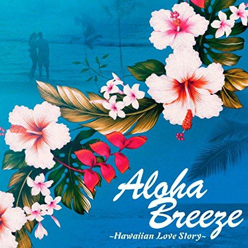 Aloha Breeze��Hawaiian Love Story��