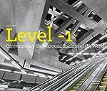 Level -1 : Contemporary Underground S...