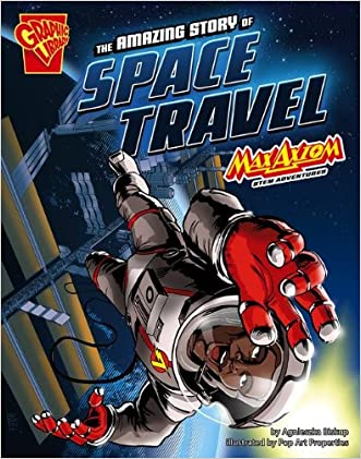 The Amazing Story of Space Travel: Max Axiom STEM Adventures written by Agnieszka Biskup