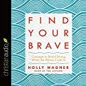 Find Your Brave: Courage to Stand Strong When the Waves Crash In Audiobook by Holly Wagner Narrated by Holly Wagner