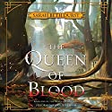 The Queen of Blood: The Queens of Renthia, Book 1 Audiobook by Sarah Beth Durst Narrated by Khristine Hvam