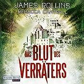 Das Blut des Verräters (Erin Granger 2) | James Rollins, Rebecca Cantrell