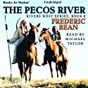 The Pecos River: Rivers West Series, Book 8 Audiobook by Frederic Bean Narrated by Michael Taylor
