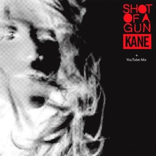 Kane - Shot Of A Gun - Zortam Music