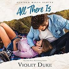 All There Is | Livre audio Auteur(s) : Violet Duke Narrateur(s) : A. T. Chandler, Kate Rudd