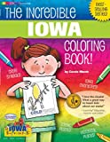 img - for The Incredible Iowa Coloring Book (The Iowa Experience) book / textbook / text book