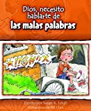 img - for Dios, Necesito Hablarte de Las Malas Palabras 6pk (Dios, Necesito Hablarte / God I Need) (Spanish Edition) book / textbook / text book