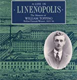 img - for A Life in Linenopolis: The Memoirs of William Topping, Belfast Damask Weaver, 1903-56 (Occasional S) book / textbook / text book