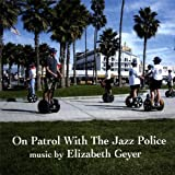 On Patrol With the Jazz Policeby Elizabeth Geyer