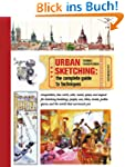 Urban Sketching: The Complete Guide t...