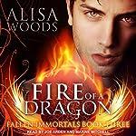 Fire of a Dragon: Fallen Immortals Series, Book 3 | Alisa Woods