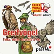 Albert E. erklärt Greifvögel (Ich weiß was) | Anke Riedel