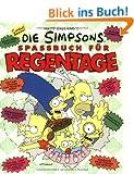 Die Simpsons. Spassbuch f�r Regentage