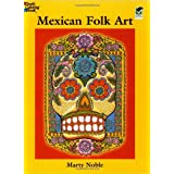 Mexican Folk Art Coloring Book (Dover Design Coloring Books) ~ Marty Noble