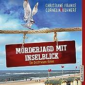 Mörderjagd mit Inselblick (Ein Ostfriesen-Krimi) | Christiane Franke, Cornelia Kuhnert