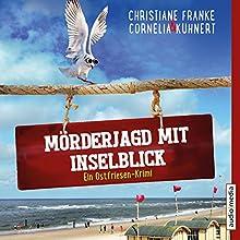 Mörderjagd mit Inselblick (Ein Ostfriesen-Krimi) Hörbuch von Christiane Franke, Cornelia Kuhnert Gesprochen von: Tetje Mierendorf