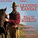 Leaving Kansas: Tenderfoot Trilogy, Book 1 | Frank Roderus