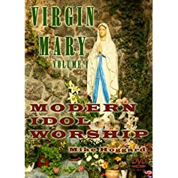 Virgin Mary: Modern Idol Worship