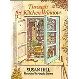 Through the Kitchen Window ~ Susan Hill