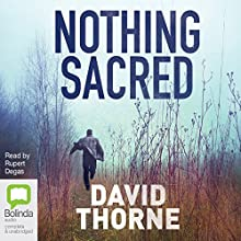 Nothing Sacred (       UNABRIDGED) by David Thorne Narrated by Rupert Degas