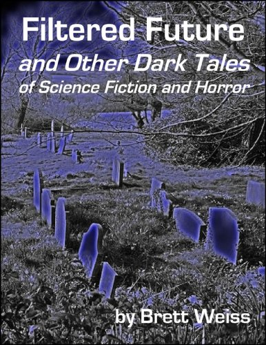 Filtered Future and Other Dark Tales of Science Fiction and Horror