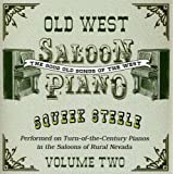 Old West Saloon Piano 2 ~ Squeek Steele