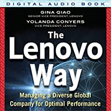 The Lenovo Way: Managing a Diverse Global Company for Optimal Performance (       UNABRIDGED) by Gina Qiao, Yolanda Conyers