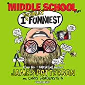 I Totally Funniest: A Middle School Story: (I Funny 3) | James Patterson, Chris Grabenstein