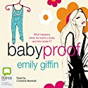 Baby Proof Audiobook by Emily Giffin Narrated by Christine Marshall