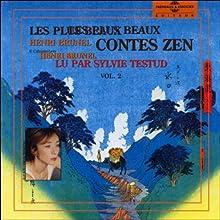 Les plus beaux contes Zen 2 | Livre audio Auteur(s) : Henri Brunel Narrateur(s) : Sylvie Testud