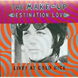 Destination: Love; Live! At Cold Rice