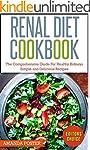 Renal Diet Cookbook: The Comprehensiv...