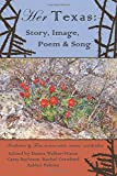 img - for Her Texas: Story, Image, Poem & Song book / textbook / text book