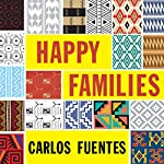 Happy Families: Stories | Carlos Fuentes