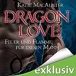 Feuer und Flamme für diesen Mann (Dragon Love 1) | Katie MacAlister