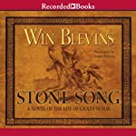 Stone Song: A Novel of the Life of Crazy Horse | Win Blevins