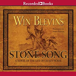 Stone Song: A Novel of the Life of Crazy Horse | [Win Blevins]