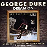 Dream On ~ Expanded Edition by George Duke (2011-11-22)