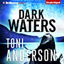 Dark Waters Audiobook by Toni Anderson Narrated by Emily Beresford