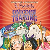 Pip Bartlett's Guide to Unicorn Training: Pip Bartlett, Book 2 | Jackson Pearce, Maggie Stiefvater