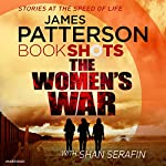 The Women's War: BookShots | James Patterson