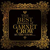 The BEST History of GARNET CROW at the crest...