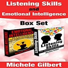 Listening Skills and Emotional Intelligence Box Set (       UNABRIDGED) by Michele Gilbert Narrated by Pete Beretta