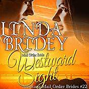 Westward Sight: Montana Mail Order Brides, Book 22 | Linda Bridey