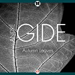Autumn Leaves | Andre Gide